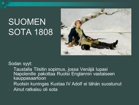 SUOMEN SOTA 1808 Sodan syyt: