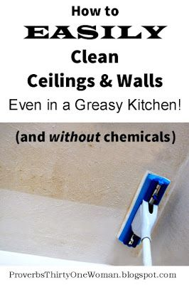 How to EASILY Clean Ceilings & Walls without chemicals