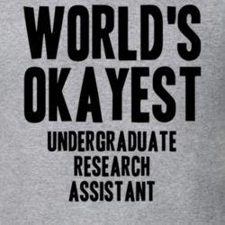 Worlds Okayest Undergraduate Research Assistant Job T Shirt