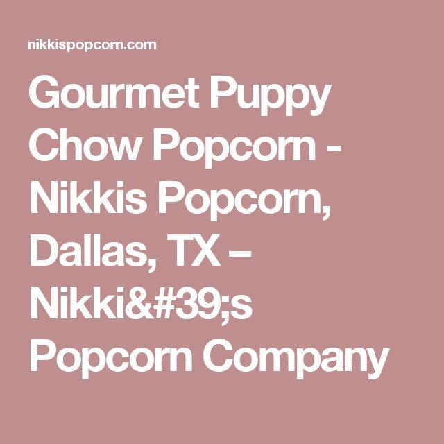 Gourmet Puppy Chow Popcorn - Nikkis Popcorn, Dallas, TX – Nikki's Popcorn Company