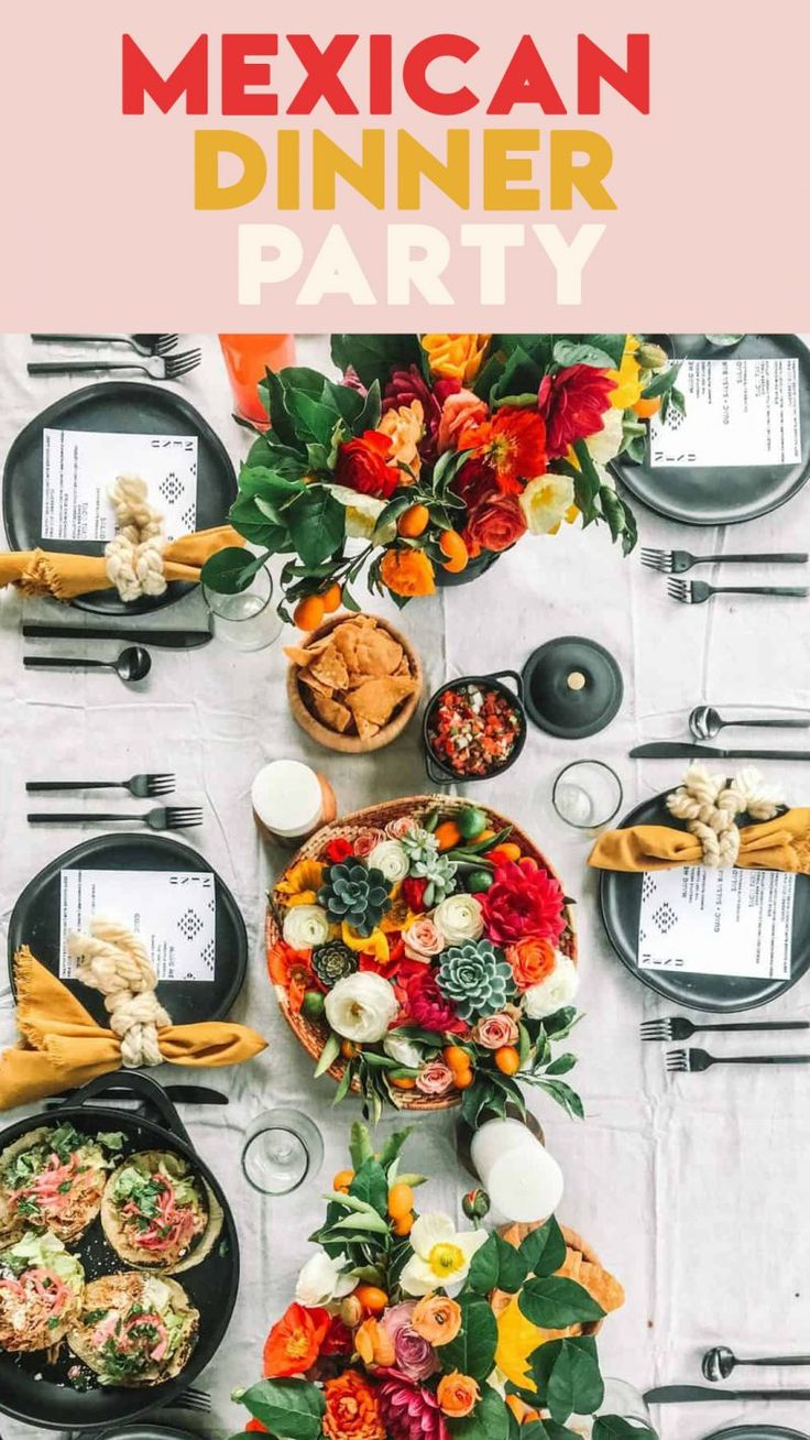 How to throw a casual mexican dinner party mexican