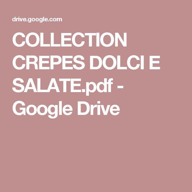 COLLECTION CREPES DOLCI E SALATE.pdf - Google Drive