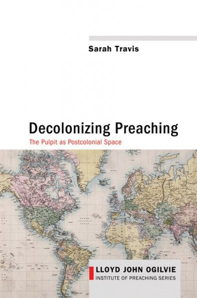 Decolonizing Preaching, by Sarah Travis