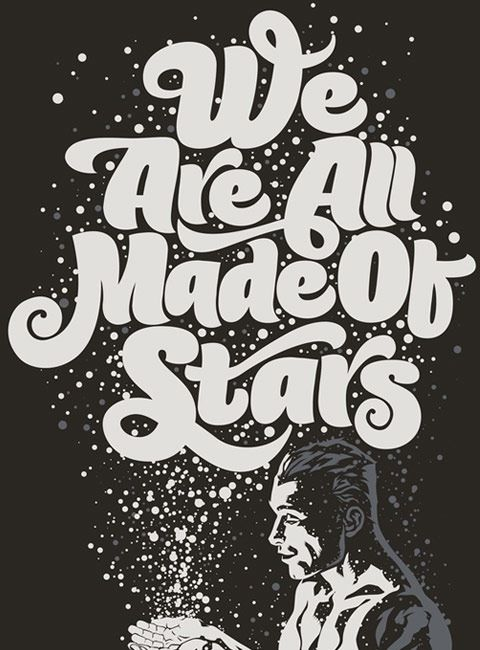 We are all made of stars: Rubensscarelli, Inspiration, Quotes, Typography Posters, Stars, Posters Design, Rubens Scarelli, Graphics Design, Typography Art