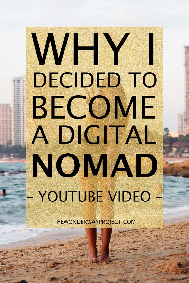 WHY I DECIDED TO BECOME A DIGITAL NOMAD - The Wonderway Project