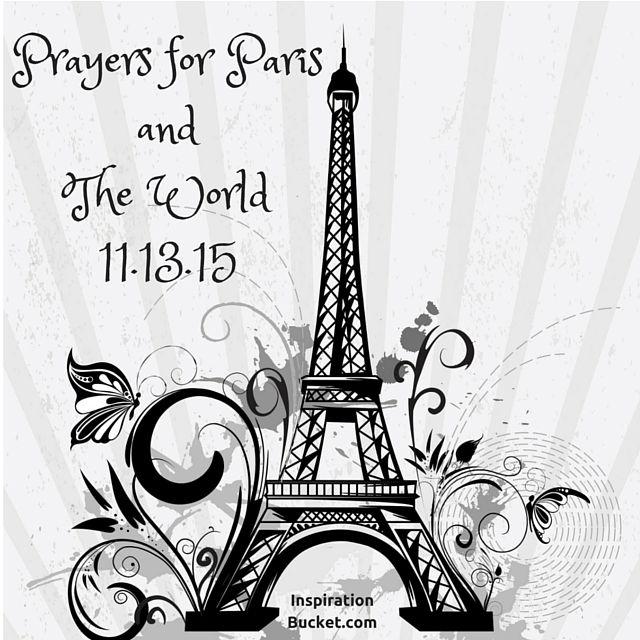 PRAYERS FOR PARIS AND THE WORLD - InspirationBucket.com...