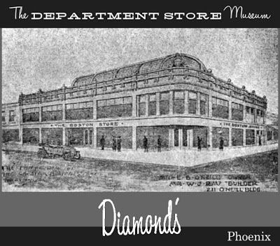 The Department Store Museum: Diamond's, Phoenix, AZ - Originally named The Boston Store, it was founded in 1897 by Nathan and Issac Diamond, Jewish immigrants who had earlier begun a dry-goods mercantile in El Paso. Consisting of one store in downtown Phoenix, it was renamed Diamond's in 1947 in honor of the store's 50th anniversary