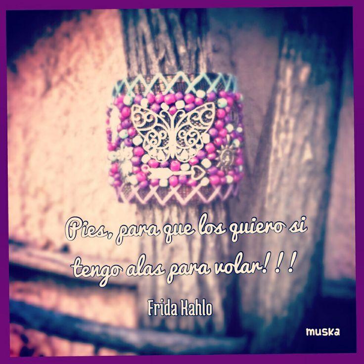 Pies, para que los quiero si tengo alas para volar.. Frida Kahlo #love #frasesqueaniman #amorporlavida #mariposas #martes #frases #muska #pulseras #accesorios #naturaleza #handmade #artesanías #mexico