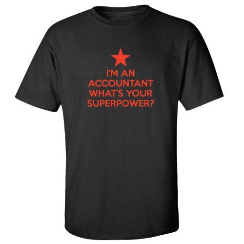 Mashed Clothing I'm Accountant Your Superpower? Adult T-Shirt (Black  Large)