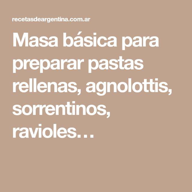 Masa básica para preparar pastas rellenas, agnolottis, sorrentinos, ravioles…