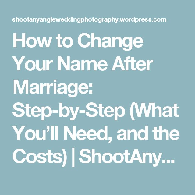 How to Change Your Name After Marriage: Step-by-Step (What You'll Need, and the Costs) | ShootAnyAngle.com Wedding Photography Blog