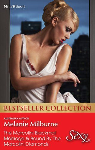 Mills & Boon : Melanie Milburne Bestseller Collection 201209/The Marcolini Blackmail Marriage/Bound By The Marcolini Diamonds eBook: Melanie...