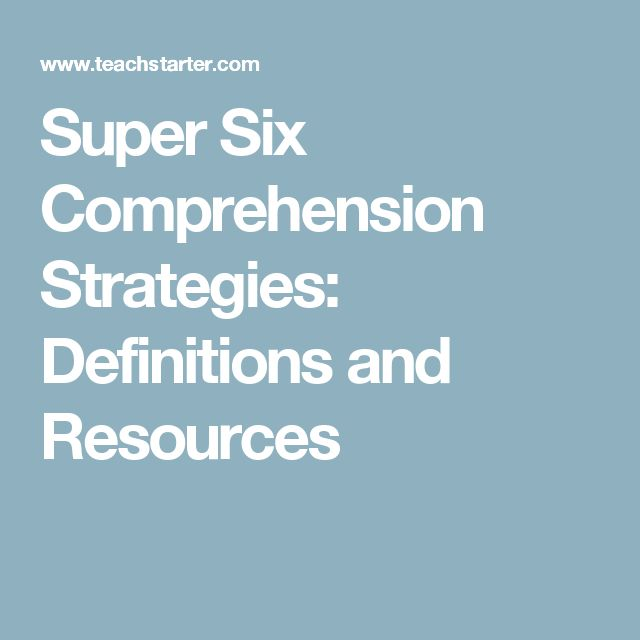 Super Six Comprehension Strategies: Definitions and Resources