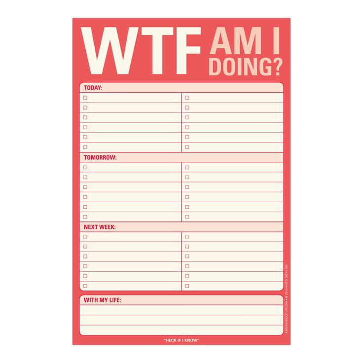 Knock Knock WTF Am I Doing? Pad is a funny to-do list notepad for home or office. Functional Knock Knock notepads help organize your weeks.