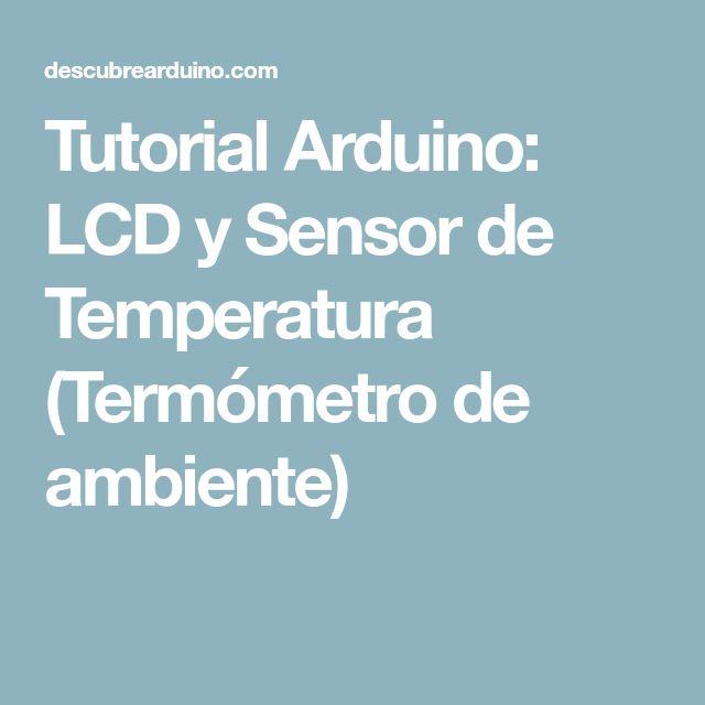 Tutorial Arduino: LCD y Sensor de Temperatura (Termómetro de ambiente)