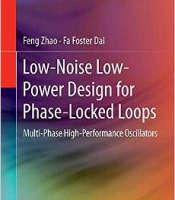 Low-Noise Low-Power Design For Phase-Locked Loops: Multi-Phase High-Performance Oscillators PDF