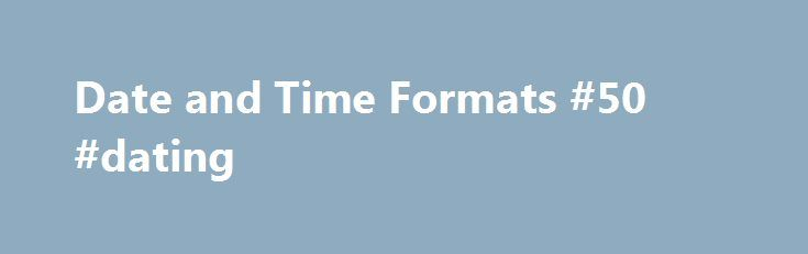 Date and Time Formats #50 #dating http://dating.remmont.com/date-and-time-formats-50-dating/  #date date date # Date and Time Formats Status of this document This document is a NOTE made available by the W3 Consortium for discussion only. This indicates no endorsement of its content, nor that the Consortium has, is, or … Continue reading →