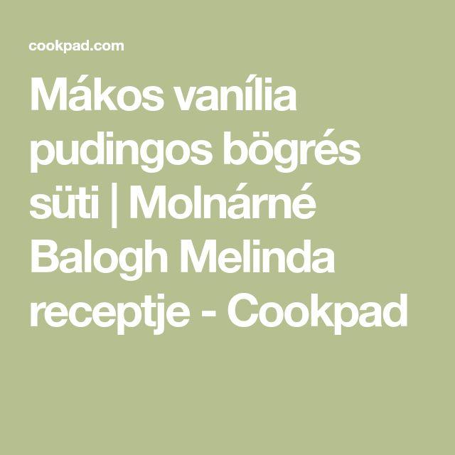 Mákos vanília pudingos bögrés süti | Molnárné Balogh Melinda receptje - Cookpad