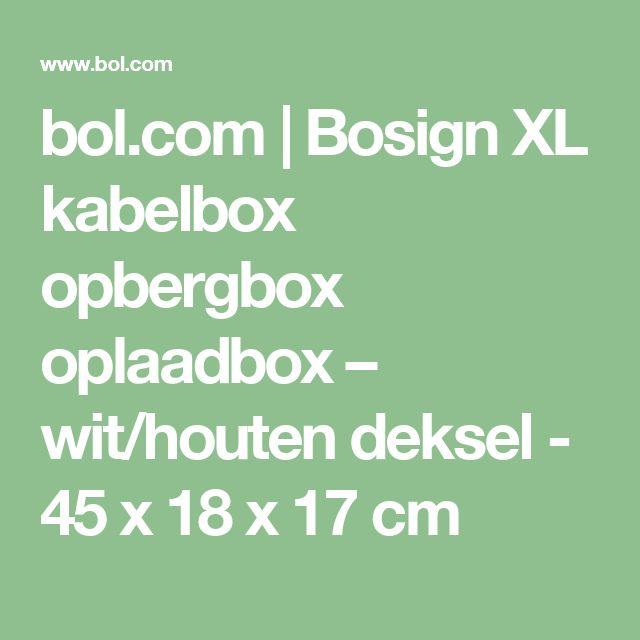 bol.com   Bosign XL kabelbox opbergbox oplaadbox – wit/houten deksel - 45 x 18 x 17 cm