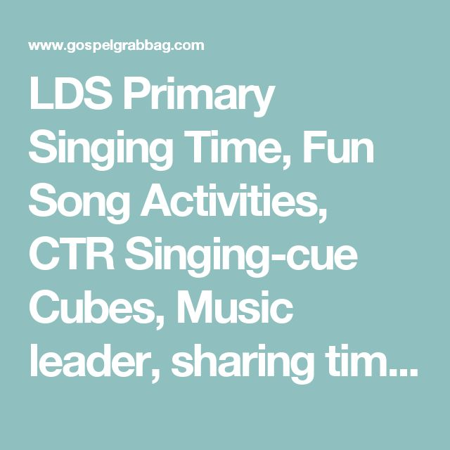 LDS Primary Singing Time, Fun Song Activities, CTR Singing-cue Cubes, Music leader, sharing time, family home evening - Gospel Grab Bag