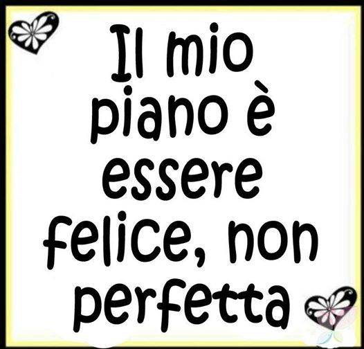 My plan is to be happy, not perfect! #learn #italian www.santannainstitute.com