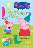 Peppa pig. My birthday party./DVD J 791.4575 PEPPAPIG MYB