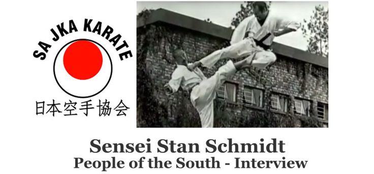 Sensei Stan Schmidt - People of the South - Interview - Karate ...