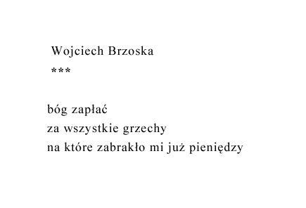 Wojciech Brzoska - *** [bóg zapłać] #wiersze #poezja #polska