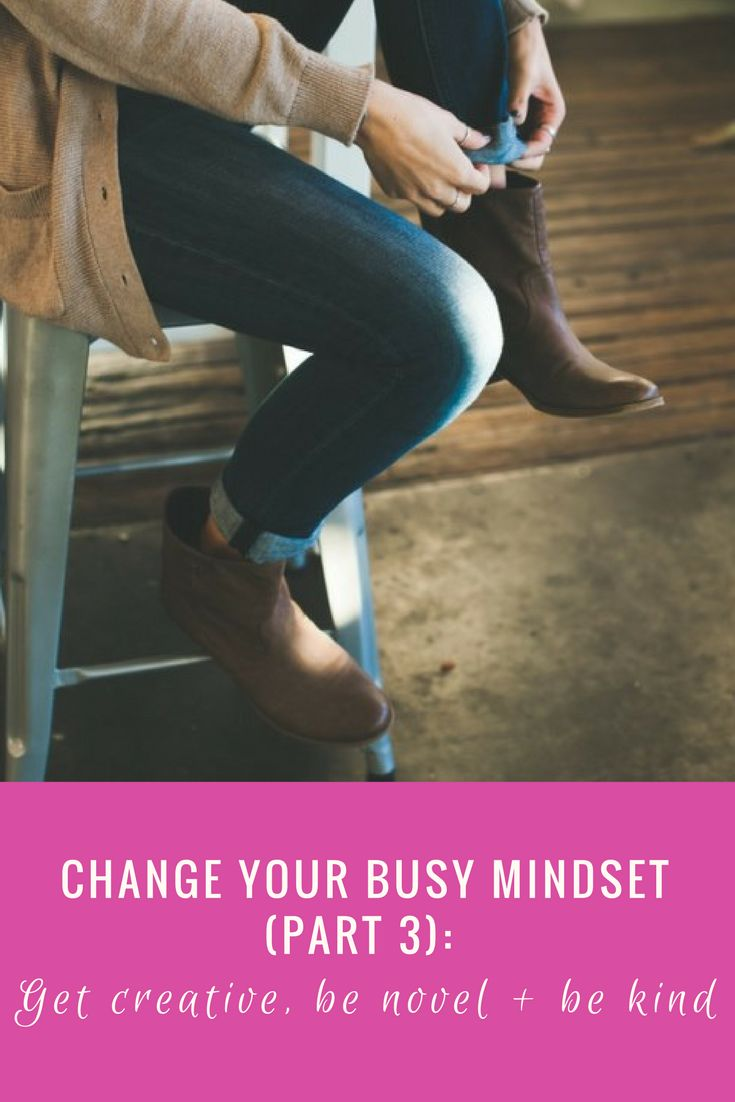 In this final part of the three part series on changing your busy mindset, we discuss ways that you can get creative to find time.