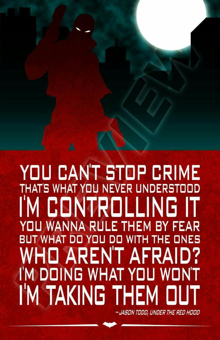 Red Hood quote. Jason Todd. Robin. Under the Red Hood. Outsiders. Teen Titans. The Outlaws. League of Assassins. DC Comics.