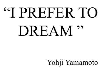 I prefer to dream