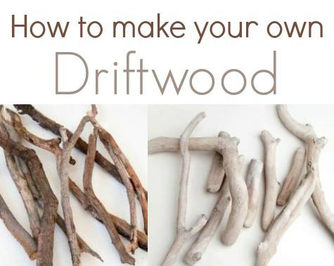 How to Make your own Driftwood…