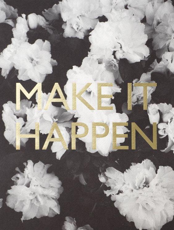 Make it happen.