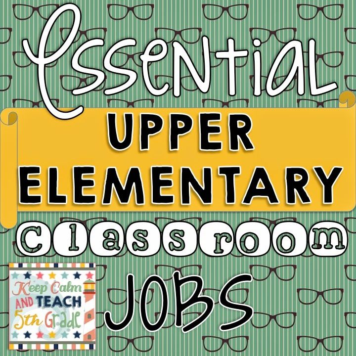 Keep Calm and Teach 5th Grade: Essential Upper Elementary Classroom Jobs