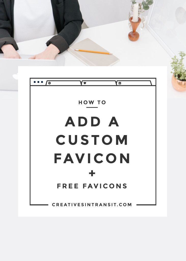 How to Add a Custom Favicon + Free Editable Favicons! Use this guide to create a consistent brand experience, make your website or blog look legit, and set up Pinterest's rich pins. Plus, there's a guide on how to set up and install your favicon on WordPress and Squarespace.