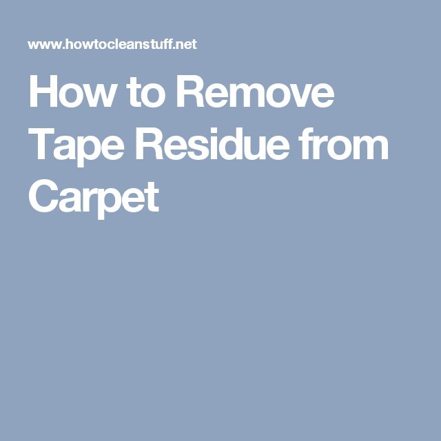 How to Remove Tape Residue from Carpet
