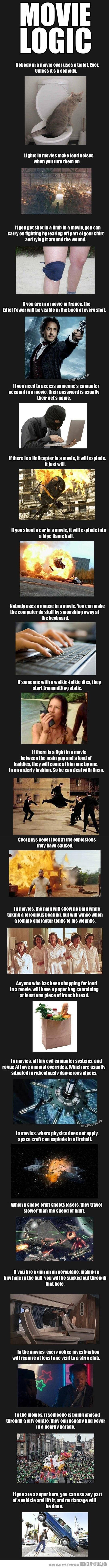 Movie logic… I'm going to make a story that defies all of these. ALL of them. Except maybe the first one.