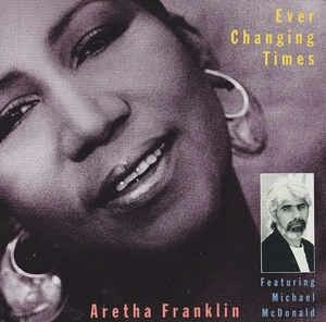 Aretha Franklin - Ever Changing Times