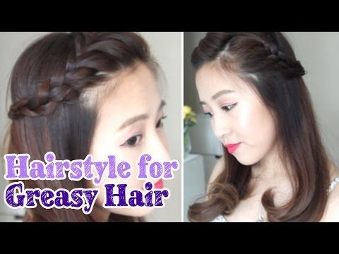 Hairstyle for Greasy Hair Days - cute!
