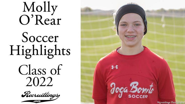 Molly O'Rear Soccer   Class of 2022   Forward Midfield Defense   Early F...