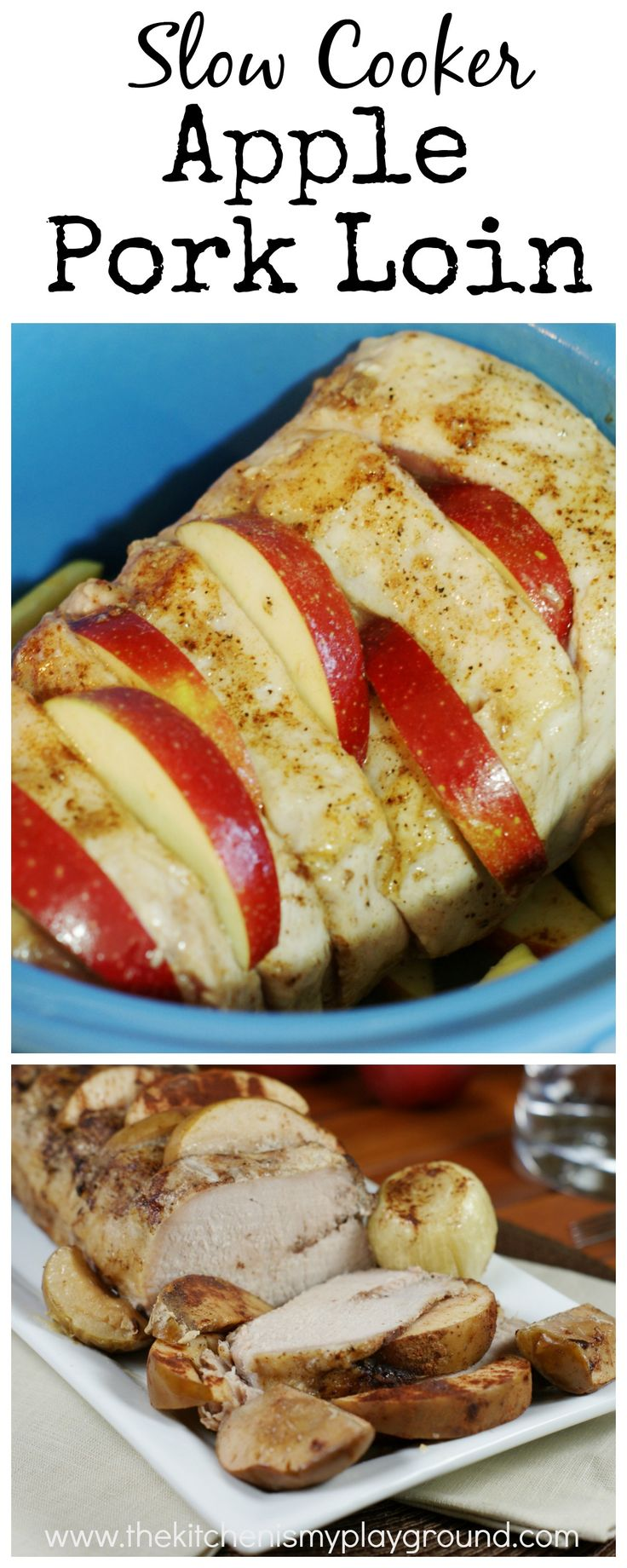 Slow Cooker Apple Cinnamon Pork Loin - easy Fall comfort food!   www.thekitchenismyplayground.com