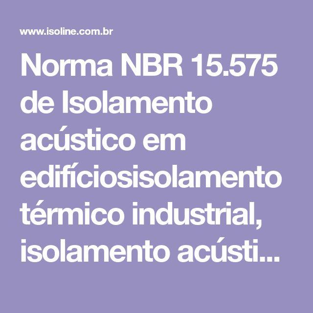 Norma NBR 15.575 de Isolamento acústico em edifíciosisolamento térmico industrial, isolamento acústico, sistema drywall, forro acústico, forro mineral