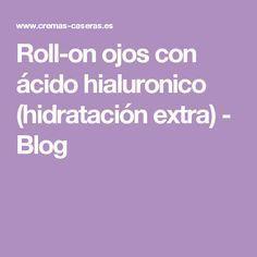Roll-on ojos con ácido hialuronico (hidratación extra) - Blog
