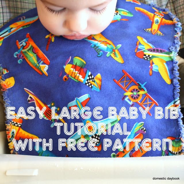 My Domestic Daybook: Easy, Large Baby Bib Tutorial with Free Pattern