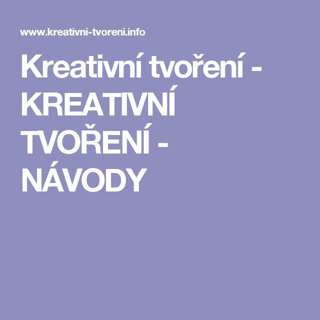 Kreativní tvoření - KREATIVNÍ TVOŘENÍ - NÁVODY
