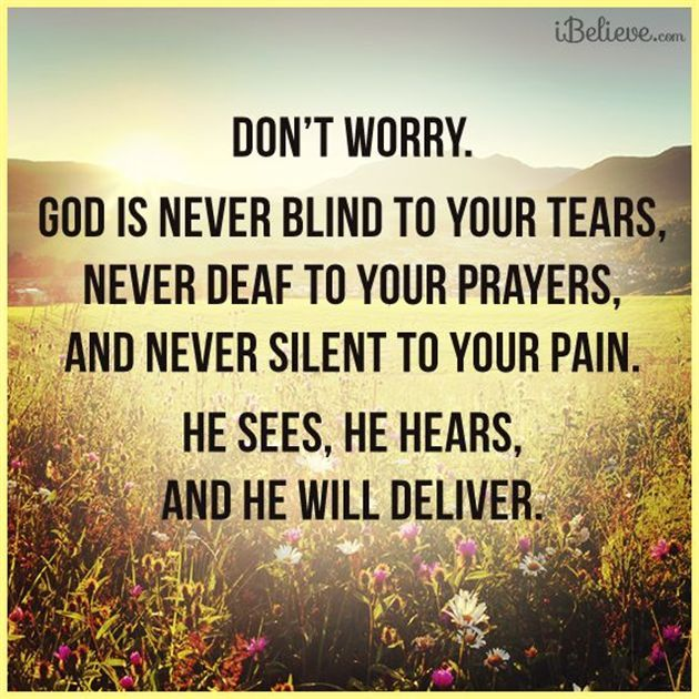 He tells us to worry about Nothing, but to pray about Everything, and thank him for all he's already done for us. He feels all our pain, and wants to heal us and give us His peace.