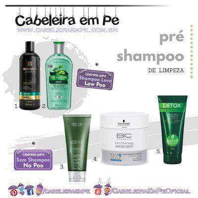 Lista de Pré Shampoos Liberados para Low Poo (Bio Extratus e Phytoervas Detox) e No Poo (Detox Amend, Haskell e Peeling Shwarzkopf)