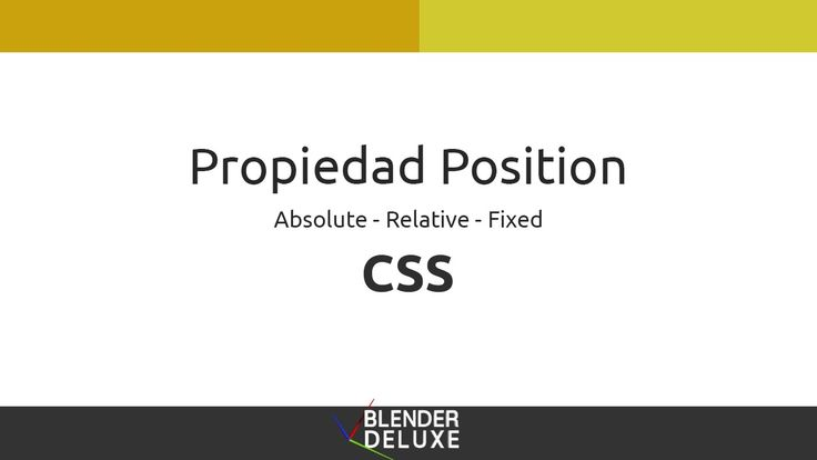 Propiedad position - Absolute, Relative y Fixed en CSS