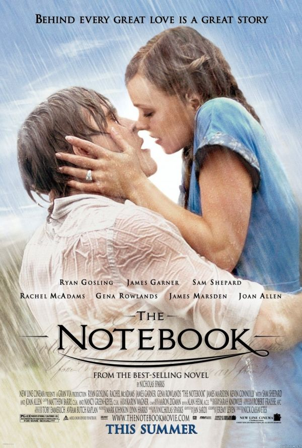 The Notebook, all time fave.