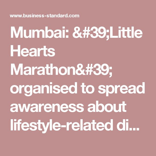 Mumbai: 'Little Hearts Marathon' organised to spread awareness about lifestyle-related diseases | Business Standard News